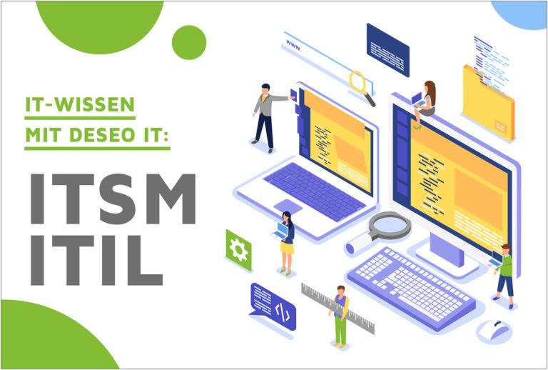 """Mit den Begriffen ITSM und ITIL starten wir den ersten Teil unserer Serie """"IT-Wissen mit DESEO IT"""""""