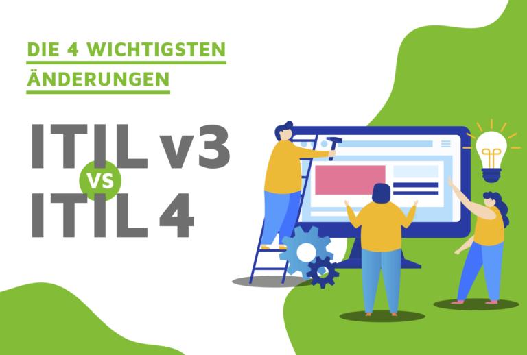 ITIL 4 die wichtigsten Aenderungen auf einen Blick